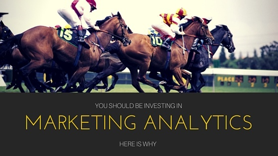Here's Why You Should Be Investing in Marketing Analytics